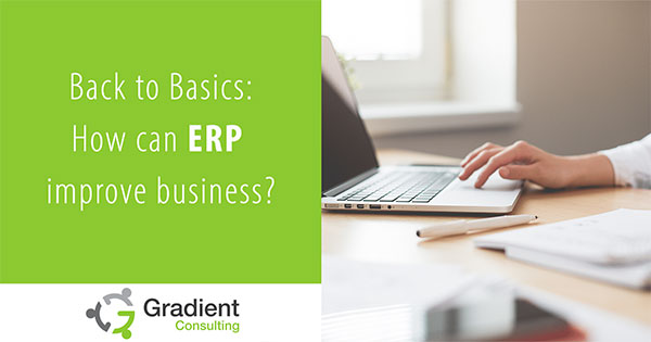 Back to basics: how can ERP improve business?